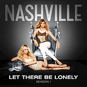 Let There Be Lonely by Nashville Cast