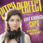 "Play & Download Cups (Pitch Perfect's ""When I'm Gone"") by Anna Kendrick 