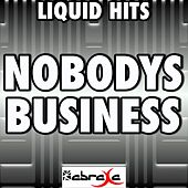 Nobody's Business - A Tribute to Rihanna and Chris Brown by Liquid Hits