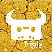 Play & Download Trials by Dan Bull | Napster