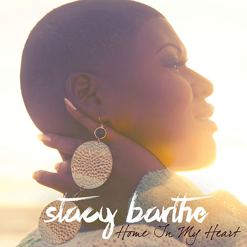 Home In My Heart by Stacy Barthe