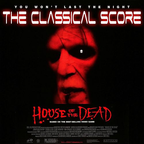 House of the Dead - The Classical Score (Original Soundtrack) by Reinhard Besser
