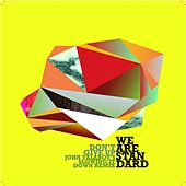 Don´t Give Up (John Talabot´s Slowing it Down Remix) by We Are Standard