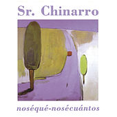 Play & Download Noséqué-nosécuántos by Sr. Chinarro | Napster