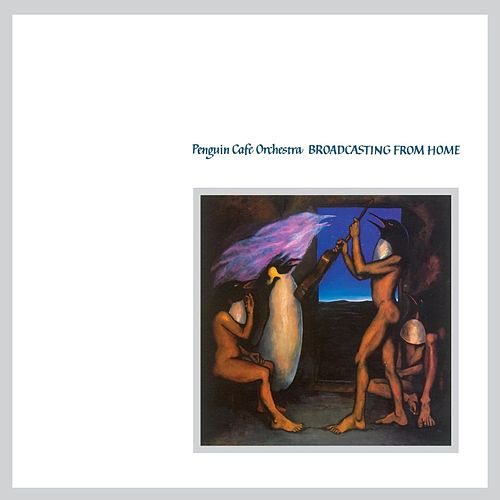 Play & Download Broadcasting From Home by Penguin Cafe Orchestra | Napster