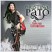 Play & Download The Galician Connection by Cristina Pato | Napster