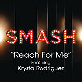 Play & Download Reach For Me (SMASH Cast Version feat. Krysta Rodriguez) by SMASH Cast | Napster