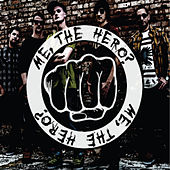 Play & Download Me, the Hero? E.P. by the Hero? Me | Napster