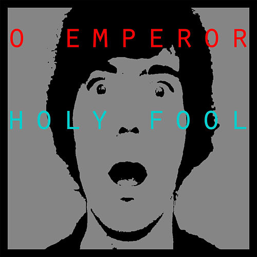 Play & Download Holy Fool by O Emperor | Napster