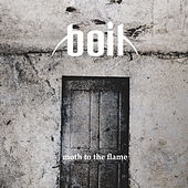 Play & Download Moth to the Flame by Boil | Napster