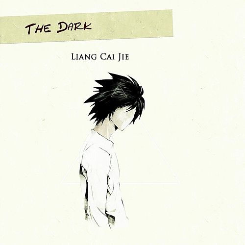 Play & Download The Dark by Liang Cai Jie | Napster
