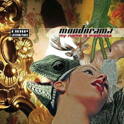 Play & Download My Name is Madness by Moodorama | Napster
