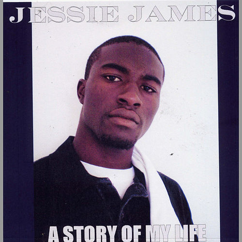 A Story Of My Life by Jessi James
