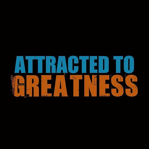 Play & Download Attracted to Greatness by Etthehiphoppreacher | Napster