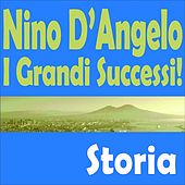 Play & Download Nino d'angelo, i grandi successi! (Storia) by Nino D'Angelo | Napster