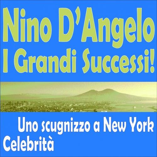 Nino D'Angelo   I Grandi Successi! (Uno scugnizzo a new york, celebrità) by Nino D'Angelo