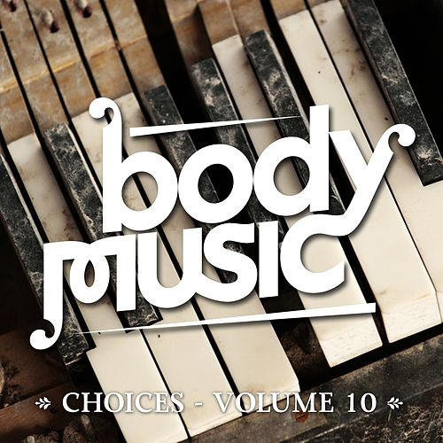Body Music - Choices, Vol. 10 by Various Artists