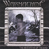 The Beginning Of The End by Warmachine