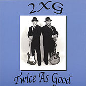 Play & Download 2XG by Twice As Good | Napster