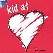Kid at Heart by Victor Johnson