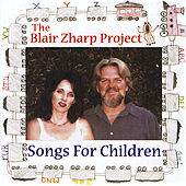 Play & Download The Blair Zharp Project (Songs For Children) by Rocky Zharp | Napster