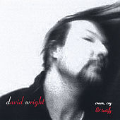 Play & Download Croon, Cry & Testify by David  Wright | Napster