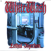 Play & Download Lethal Injection by White Wash | Napster