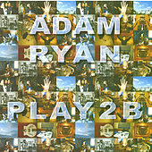 Play & Download Play 2 B by Adam Ryan | Napster
