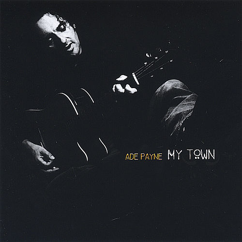 Play & Download My Town by Ade Payne | Napster
