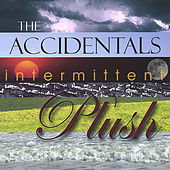 Play & Download Intermittent Plush by The Accidentals | Napster