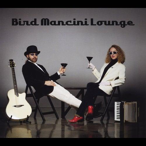 Play & Download Bird Mancini Lounge by Bird Mancini | Napster