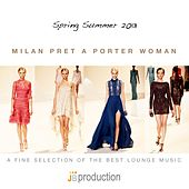 Play & Download Milan Pret a Porter Woman (Spring Summer 2013 a Fine Selection Fashion Lounge Music) by Various Artists | Napster