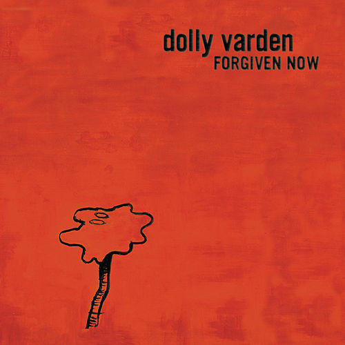 Play & Download Forgiven Now by Dolly Varden | Napster