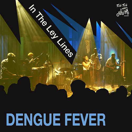 Play & Download In the Ley Lines by Dengue Fever | Napster