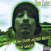 Play & Download Street Talkin' Over Jacked Beatz the Mixcd by Don Cutec | Napster