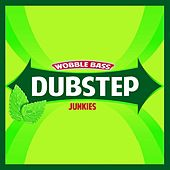 Play & Download Wobble Bass by Dubstep Junkies | Napster
