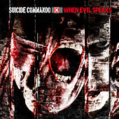 When Evil Speaks by Suicide Commando