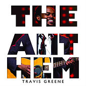 Play & Download The Anthem by Travis Greene | Napster