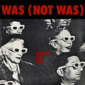Play & Download Wheel Me Out by Was (Not Was) | Napster