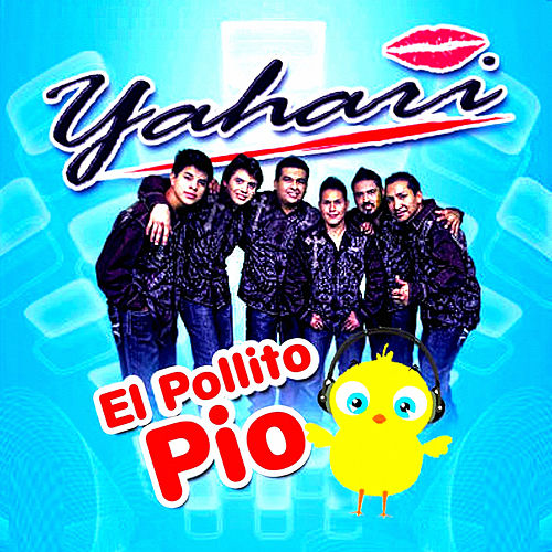 Play & Download El Pollitio Pio by Yahari | Napster