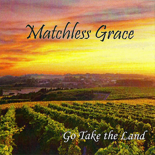 Play & Download Go Take the Land by Matchless Grace | Napster