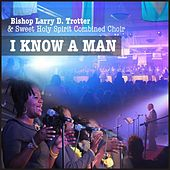 I Know a Man by Bishop Larry D. Trotter