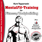Play & Download Mental-Fit-Training für Fitness und Bodybuilding by Kurt Tepperwein | Napster