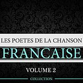 Play & Download Les poètes de la chanson française, vol. 2 by Various Artists | Napster