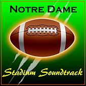 Notre Dame Fighting Irish Stadium Soundtrack by Various Artists