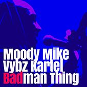 Play & Download Badman Thing by VYBZ Kartel | Napster