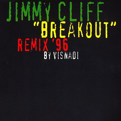 Breakout (Remix '96 By Visnadi) by Jimmy Cliff