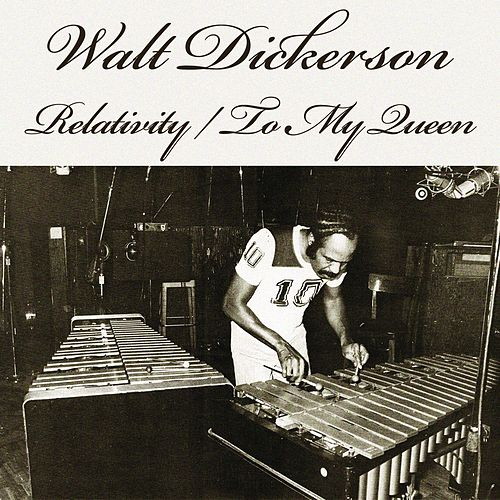 Play & Download Relativity / To My Queen by Walt Dickerson | Napster