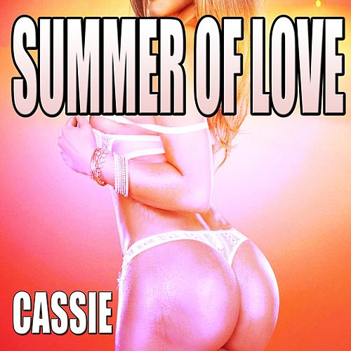 Summer of Love by Cassie