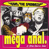 Play & Download Mega Anal by Boris the Sprinkler | Napster